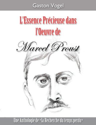 """L'essence Précieuse dans l'Oeuvre de Marcel Proust: Une Anthologie de """"la Recherche du temps perdu"""
