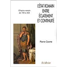 L'Etat romain entre éclatement et continuité: L'empire romain de 192 à 325