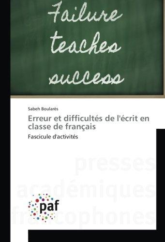 Erreur et difficultes de l'ecrit en classe de français: Fascicule d'activites par Sabeh Boularès