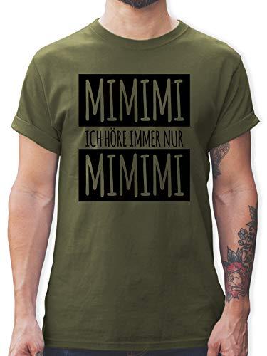 Statement Shirts - Ich höre Immer nur Mimimi - S - Army Grün - L190 - Herren T-Shirt und Männer Tshirt - Für Immer Grünes T-shirt