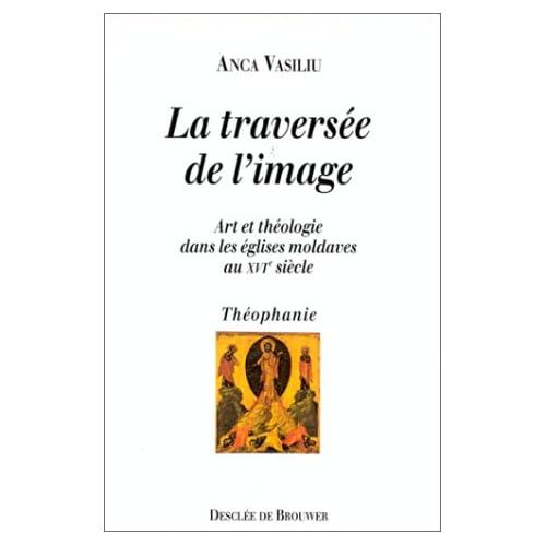 La Traversée de l'image : Art et théologie dans les églises moldaves au XVIe siècle