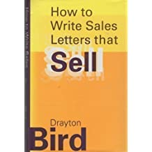 How to Write Sales Letters That Sell by Drayton Bird (1994-10-30)