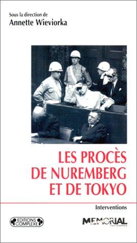 Les procès de Nuremberg et de Tokyo par Annette Wieviorka, Collectif