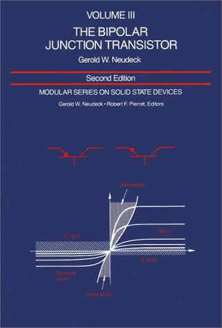 Modular Series on Solid State Devices:Volume III: The Bipolar JunctionTransistor