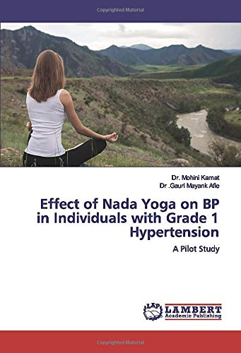 Effect of Nada Yoga on BP in Individuals with Grade 1 Hypertension: A Pilot Study