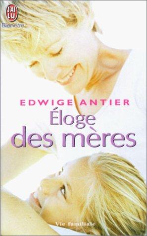 Eloge des mères par Edwige Antier
