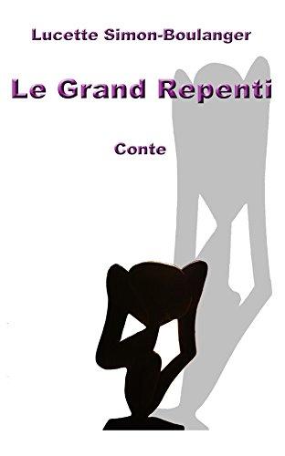 Le Grand Repenti (Sur l'Aire de... t. 1)