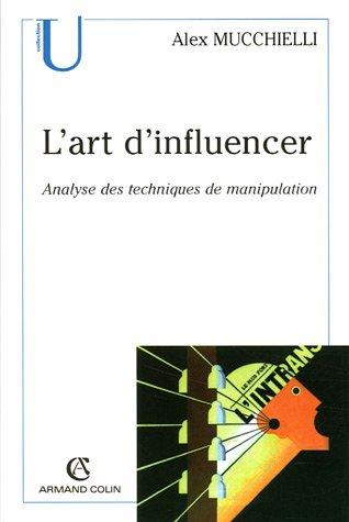 L'art d'influencer : Analyse des techniques de manipulation