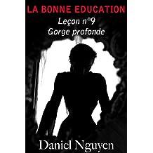 La Bonne Education - Leçon n°9 : Gorge profonde