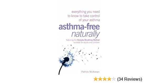 Asthma-Free Naturally: Everything you need to know about