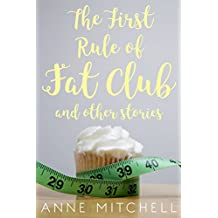 The First Rule of Fat Club: heart-warming short stories (English Edition)