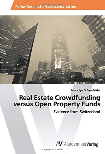 Real Estate Crowdfunding versus Open Property Funds: Evidence from Switzerland
