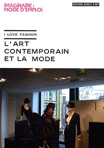 L'art contemporain et la mode : I love Fashion par Jill Gasparina