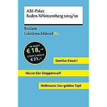 Lektüreschlüssel XL. Abi-Paket Baden-Württemberg 2019/20: Goethe: Faust I. Hesse: Der Steppenwolf. Hoffmann: Der goldne Topf. 3 Bände eingeschweißt
