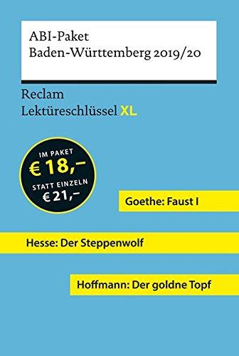 Lektüreschlüssel XL. Abi-Paket Baden-Württemberg 2019/20: Goethe: Faust I. Hesse: Der...