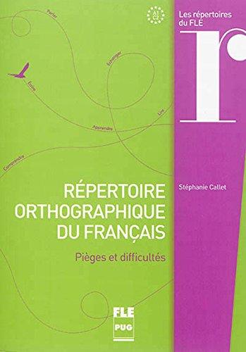 Répertoire orthographique du français : Pièges et difficultés