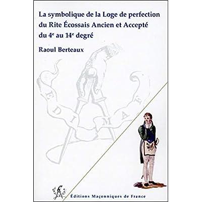 La symbolique de la Loge de perfection du REAA du 4è au 14è degré