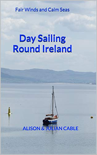Day Sailing Round Ireland: Fair Winds and Calm Seas (Robinetta ...