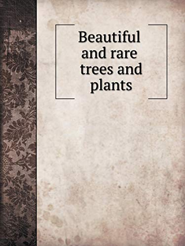 Beautiful and rare trees and plants: With seventy illustrations from photographs taken at Castlewellan