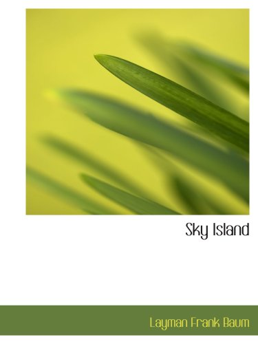 Sky Island: Being the Further Exciting Adventures of Trot and