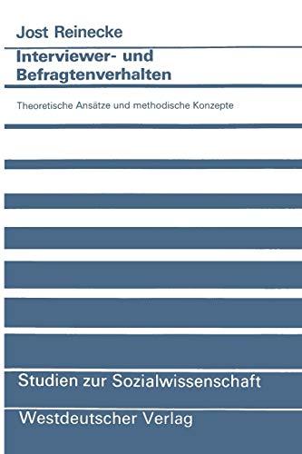 Interviewer- und Befragtenverhalten: Theoretische Ansätze und Methodische Konzepte (Studien zur Sozialwissenschaft) (German Edition)