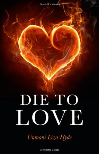 Die to Love by Liza Hyde Unmani (24-Jun-2011) Paperback