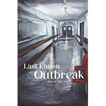 Last Known Outbreak: A Story of Time Travel (Deeper Realms)