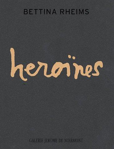 Bettina Rheims Heroines
