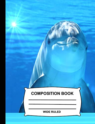 Wide Ruled Composition Book: Dolphin Notebook for school, Journal for girls, boys, students, teachers, class and office stationary (Ocean Life) - Sky Blue Dolphins