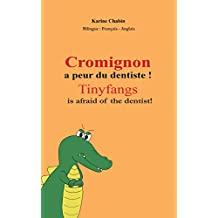 Cromignon a peur du dentiste ! Tinyfangs is afraid of the dentist! Kid French Ebook Ages 3-8: Livre Enfant Bilingue Français-Anglais, children's bilingual ... Ebook enfant anglais (English Edition)