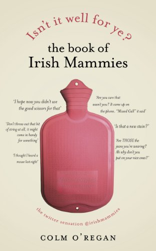 Isn't It Well For Ye?: The Book of Irish Mammies Cover Image