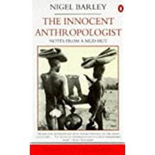 The Innocent Anthropologist: Notes from a Mud Hut (Travel Library)