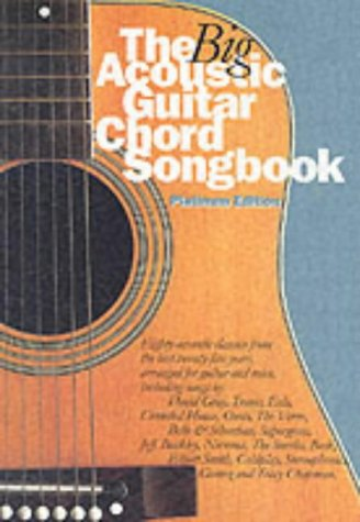 The Big Acoustic Guitar Chord Songbook: Platinum Edition