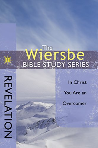 The Wiersbe Bible Study Series: Revelation: In Christ You Are an Overcomer (English Edition)