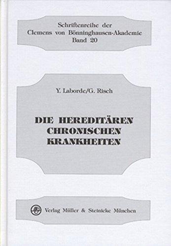 Die hereditären chronischen Krankheiten (Schriftenreihe der Clemens von Bönninghausen-Akademie)