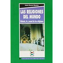 Las religiones del mundo: Historia, fe y moral de las religiones (Vida y Misión)