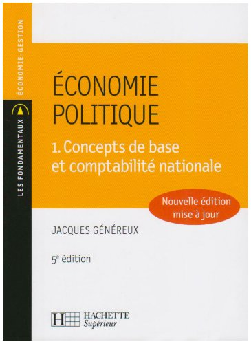Economie politique : Tome 1, Concepts de base et comptabilité nationale
