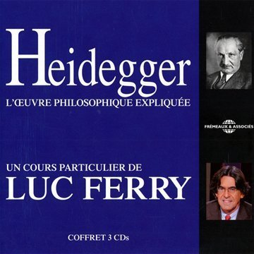 Heidegger - Loevre Philosophique Expliquee (3CD) by Luc Ferry