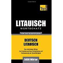 Litauischer Wortschatz für das Selbststudium - 5000 Wörter