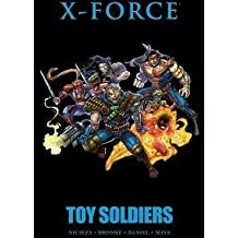 [X-Force: Toy Soldiers] (By: Fabian Nicieza) [published: May, 2012]