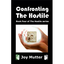 Confronting The Hostile: Book Four of The Hostile series