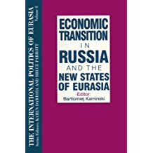 The International Politics of Eurasia: v. 8: Economic Transition in Russia and the New States of Eurasia