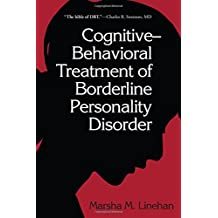 Cognitive Behavioral Treatment of Borderline Personality Disorder (Diagnosis & Treatment of Mental Disorders (Hardcover))