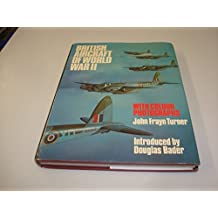 British Aircraft of World War II ... with Colour Photographs