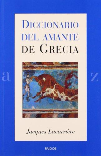Diccionario Del Amante De Grecia/ Dictionary of the Lover of Greece par JACQUES LACARRIERE