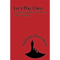 Let's Play Chess: A Step by Step Guide for New Players (The Pandolfini Chess Library) (English Edition)