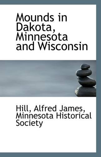Mounds in Dakota, Minnesota and Wisconsin