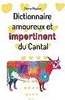Dictionnaire amoureux et impertinent du Cantal par Moulier