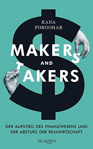 Makers and Takers: Der Aufstieg des Finanzwesens und der Absturz der Realwirtschaft