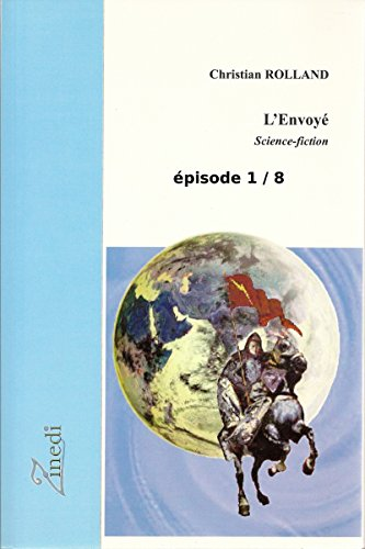 L'Envoyé - Episode 1 (French Edition)